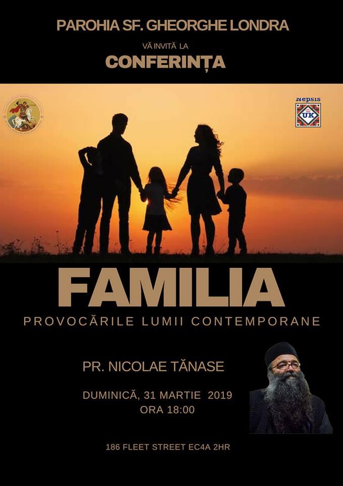 """Conferinta """"Familia si provocarile lumii contemporane"""", la care va fi prezent parintele Nicolae Tanase"""